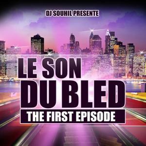 Le son du bled ''the First épisode'' (DJ Souhil présente le son du bled 1)