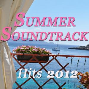 Summer Soundtrack Hits 2012 (Beach Relax and Fitness)