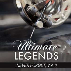 Never Forget, Vol. 6 (Ultimate Legends Presents Never Forget, Vol. 6)