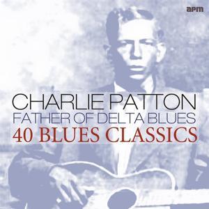 Father of Delta Blues (40 Blues Classics)