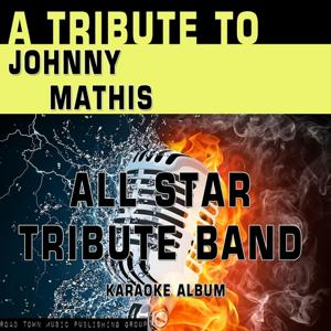 A Tribute to Johnny Mathis (Karaoke Version)