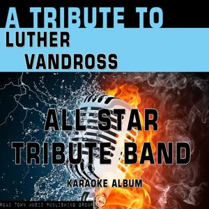 A Tribute to Luther Vandross (Karaoke Version)