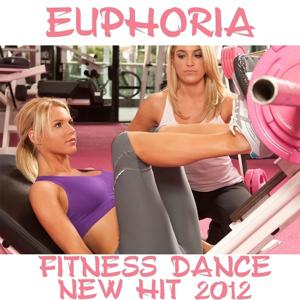 Euphoria Fitness Dance New Hit 2012