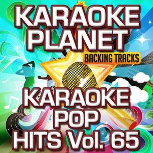 Karaoke Pop Hits, Vol. 65 (Karaoke Planet)