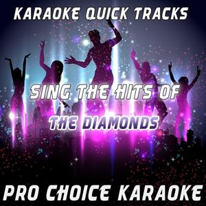 Karaoke Quick Tracks - Sing the Hits of The Diamonds (Karaoke Version) (Originally Performed By The Diamonds)