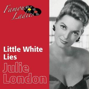 Little White Lies (Famous Ladies)