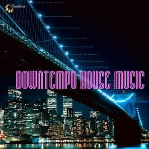 Downtempo House Music