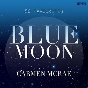 Carmen McRae: Blue Moon - 50 Favourites