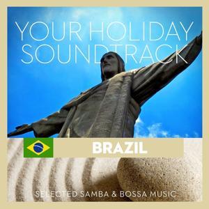 Your Holiday Soundtrack (Brazil: Selected Bossa, Samba and Latin Music)