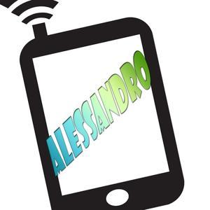 Alessandro ti sta chiamando (La suoneria personalizzata per cellulare con il nome di chi ti chiama)