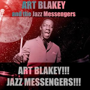 Art Blakey!!! Jazz Messengers!!!