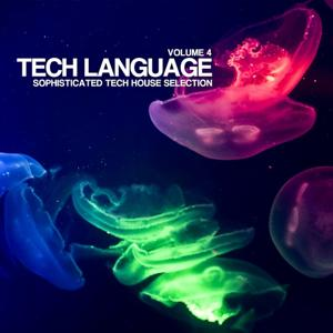 Tech Language, Vol. 4 (Sophisticated Tech House Selection)