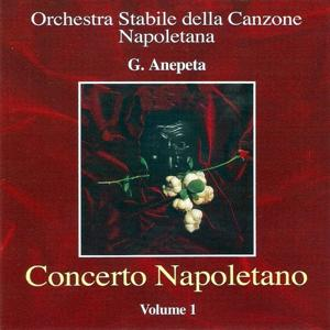 Concerto napoletano, vol. 1 (Best Neapolitan Classical Songs)