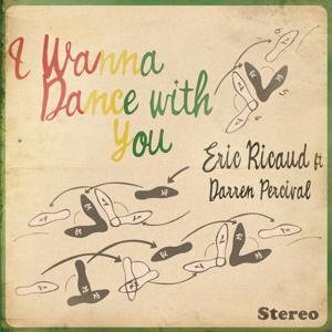 I Wanna Dance With You (I Wanna Dance With You Ft Darren Percival)