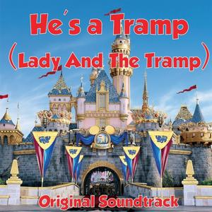 He's A Tramp (Lady And The Tramp Original Soundtrack)
