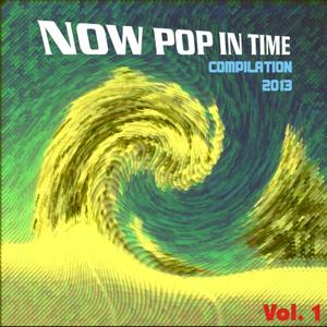 Now Pop in Time Compilation 2013, Vol. 1