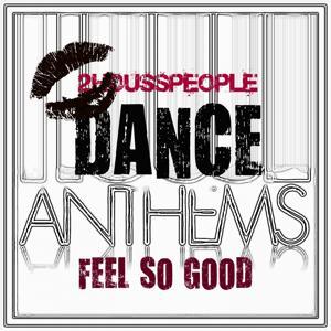 Feel So Good (Dance Anthems)