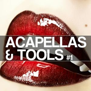 Acapellas & Tools #1