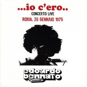 Io c'ero (Concerto Live Roma 26 Gennaio 1976)