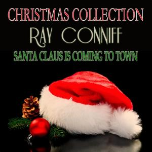Santa Claus Is Coming to Town (Christmas Collection)