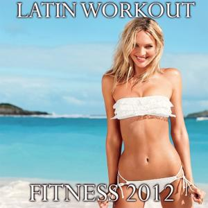Latin Workout Fitness 2012