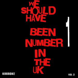 We Should Have Been Number 1 in the UK, Vol. 3