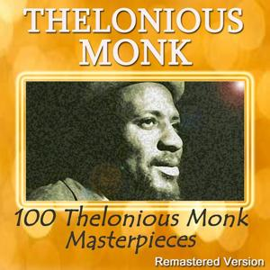100 Thelonious Monk Masterpieces (Remastered Version)