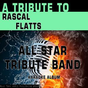 A Tribute to Rascal Flatts (Karaoke Version)