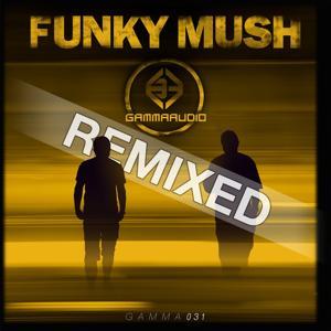 Funky Mush Remixed