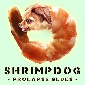 Prolapse Blues