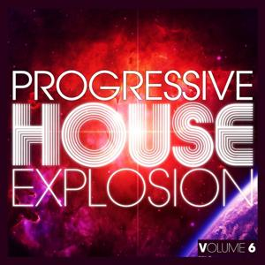 Progressive House Explosion, Vol. 6