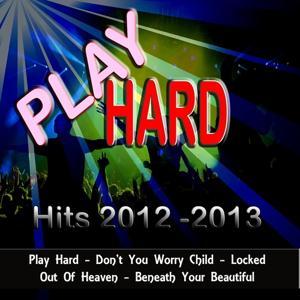 Play Hard (Hits 2012 - 2013)