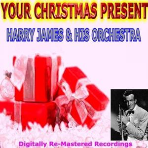 Your Christmas Present - Harry James & His Orchestra