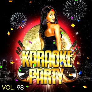 Karaoke Party, Vol. 98 (Karaoke Version)