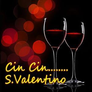 Cin Cin....S.Valentino