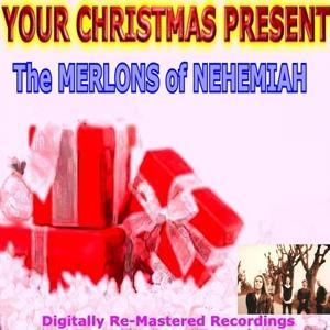 Your Christmas Present - The Merlons Of Nehemiah