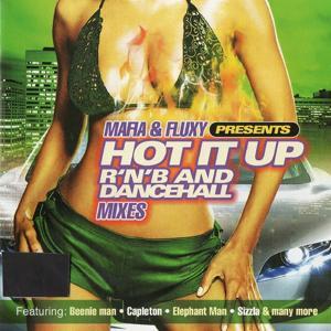 Mafia & Fluxy Presents Hot It Up (R'n'b and Dancehall Mixes)
