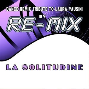 La solitudine : Dance Remix Tribute to Laura Pausini