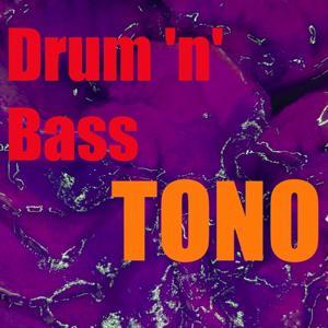 Tono Drum 'n' Bass