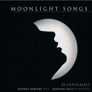 Moonlight Songs (Beatrice Mercuri: voce. Giovanni Valli: pianoforte)