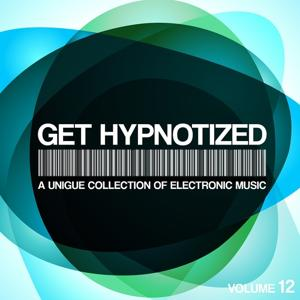Get Hypnotized, Vol. 12 (A Unique Collection Of Electronic Music)