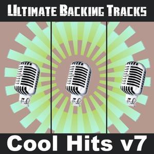 Ultimate Backing Tracks: Cool Hits, Vol. 7