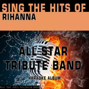Sing the Hits of Rihanna