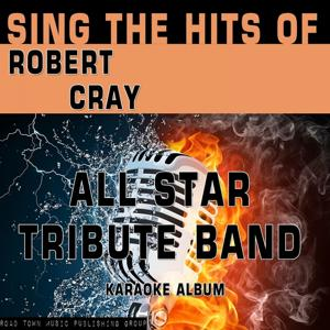 Sing the Hits of Robert Cray