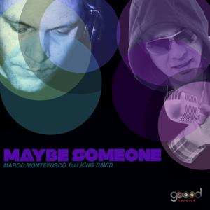 Maybe Someone