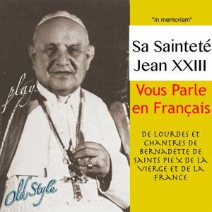 Vous parle en francais (De Lourdes et Chantres de Bernadette de Saints Pie X de la Vierge et de la France)