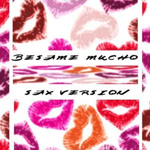 Besame mucho (Sax Version)