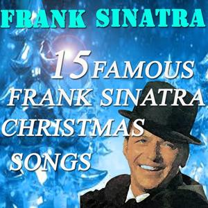 15 Famous Frank Sinatra's Christams Songs (Original Recordings - Digitally Remastered)