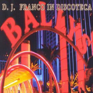 DJ Franco In Discoteca