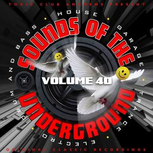 Toxic Club Anthems Present - Sounds of the Underground, Vol. 40
